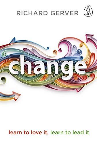 Change: Learn to Love It, Learn to Lead It (Penguin Life)