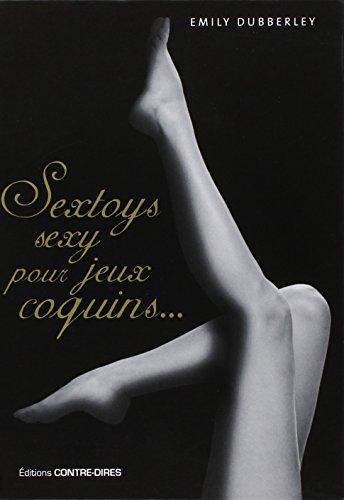Coffret Sextoys sexy pour jeux coquins : Avec des boules de Geisha et un livre pratique par Emily Dubberley
