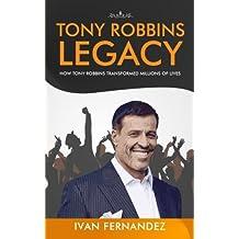 Tony Robbins Legacy: How Tony Robbins Transformed Millions of Lives