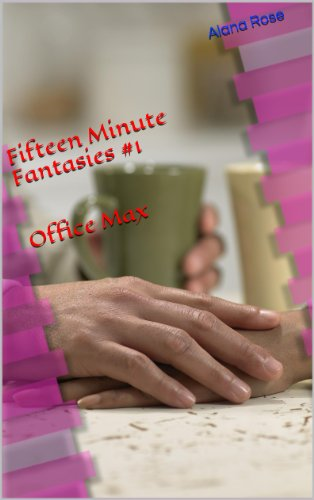 fifteen-minute-fantasy-1-office-max-fifteen-minute-fantasies-english-edition