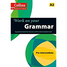 Work on Your Grammar: A Practice Book for Learners at Pre-Intermediate Level