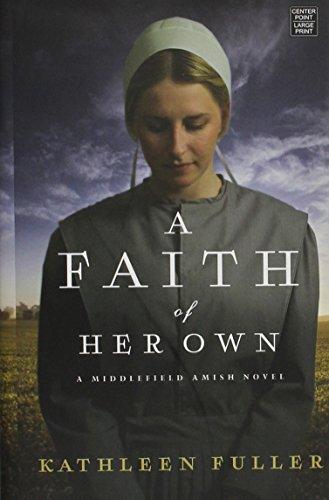 A Faith Of Her Own A Middlefield Amish Novel