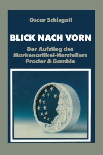 blick-nach-vorn-der-aufstieg-des-markenartikel-herstellers-procter-gamble-german-edition-by-oscar-sc