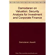 Demodaran on Valuation: Security Analysis for Investment & Corporate Finance