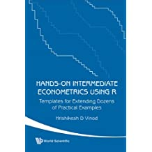 Hands-on Intermediate Econometrics Using R: Templates For Extending Dozens Of Practical Examples (With Cd-rom): Templates for Extending Dozens of Practical Examples