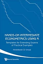 Hands-on Intermediate Econometrics Using R: Templates For Extending Dozens Of Practical Examples (With Cd-rom): Templates for Extending Dozens of Practical Examples