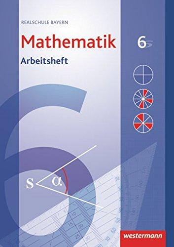 Mathematik - Ausgabe 2009 für Realschulen in Bayern: Arbeitsheft 6 mit Lösungen
