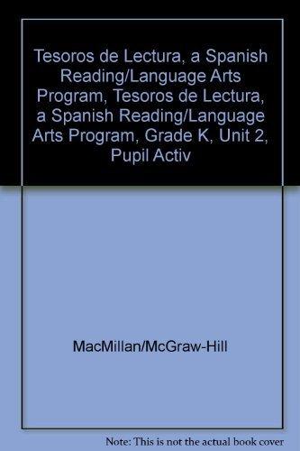 Tesoros de Lectura, a Spanish Reading/Language Arts Program, Grade K, Unit 2, Student Activity Book (Elementary Reading Treasures) por Mcgraw-Hill Education