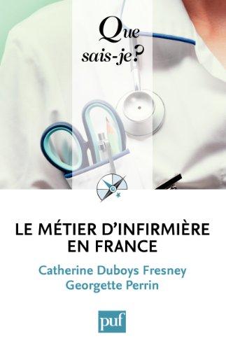 Livre gratuits Le métier d'infirmière en France: « Que sais-je ? » n° 3052 pdf