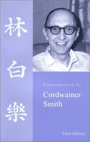 Concordance to Cordwainer Smith by Anthony R. Lewis (2000-09-01)