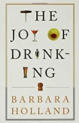 The Joy of Drinking by Barbara Holland (2007-05-01)
