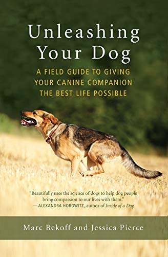 Unleashing Your Dog: A Field Guide to Freedom
