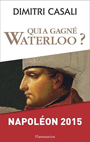 Livre gratuits Qui a gagné Waterloo ?: Napoléon 2015 epub pdf