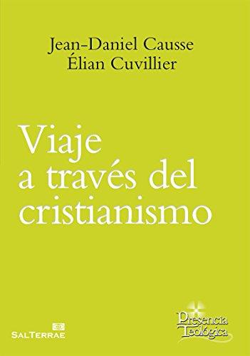 VIAJE A TRAVÉS DEL CRISTIANISMO. Exégesis, antropología, psicoanálisis (Presencia Teológica nº 229) por JEAN-DANIEL CAUSSE
