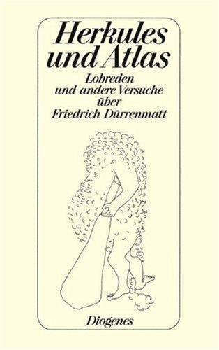 Herkules und Atlas: Lobreden und andere Versuche über Friedrich Dürrenmatt (Diogenes Taschenbuch)
