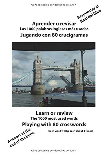 Aprender o revisar las 1000 palabras inglesas mas usadas jugando con 80 crucigramas: Learn or review The 1000 most used words playing with 80 crosswords por Mr. Jean-Claude Dupuis