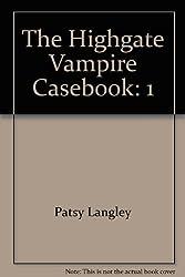 The Highgate Vampire Casebook: 1