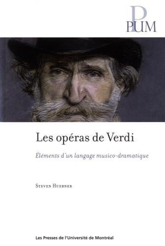 Les opéras de Verdi : Eléments d'un langage musico-dramatique par (Broché - Apr 6, 2017)