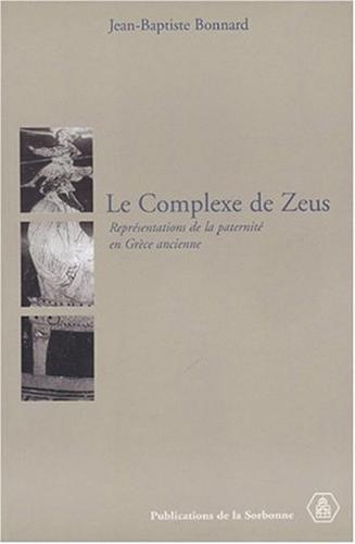 Le complexe de Zeus : Représentations de la paternité en Grèce