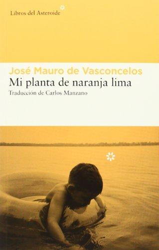 Mi Planta de Naranja Lima (Libros del Asteroide) por José Mauro de Vasconcelos
