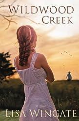 Wildwood Creek: A Novel by Lisa Wingate (2014-02-04)