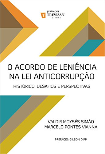 o-acordo-de-lenincia-na-lei-anticorrupo-histrico-desafios-e-perspectivas