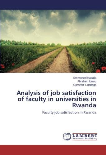 Analysis of job satisfaction of faculty in universities in Rwanda: Faculty job satisfaction in Rwanda