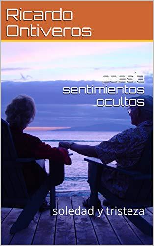 20 poemas para tu amor: soledad y tristeza por Ricardo Ontiveros