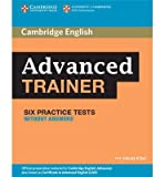 [(Advanced Trainer Six Practice Tests without Answers)] [ By (author) Felicity O'Dell ] [November, 2012]