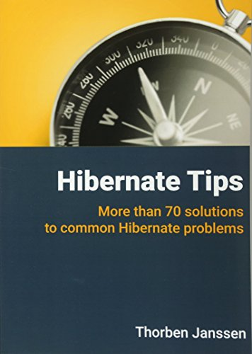 Hibernate Tips: More than 70 solutions to common Hibernate problems