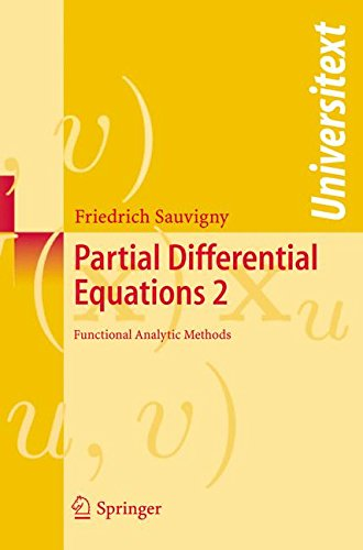 Partial Differential Equations 2: Functional Analytic Methods: Fuctional Analytic Methods v. 2 (Universitext)