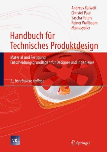 Handbuch für Technisches Produktdesign: Material und Fertigung, Entscheidungsgrundlagen für Designer und Ingenieure (VDI-Buch) Buch-Cover