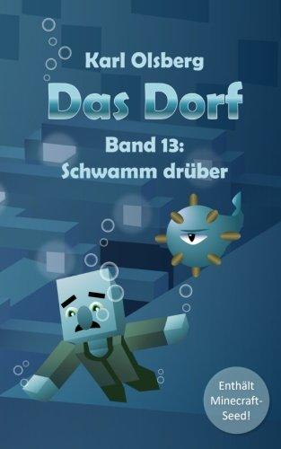 Das Dorf Band 13: Schwamm drüber: Volume 13