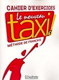Le Nouveau Taxi: Niveau 1 Cahier D'Exercices
