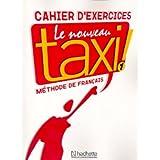 Le Nouveau Taxi ! 1 : Cahier d'exercices