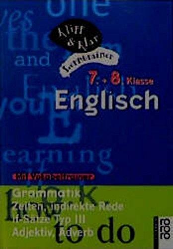 Englisch, 7. und 8. Klasse - Grammatik: Zeiten, indirekte Rede, if-Sätze Typ III, Adjektiv, Adverb: (mit Vokabeltrainer)