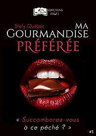 Ma Gourmandise Préférée (2017) Tome 1 - Stefy Quebec