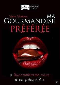 Ma Gourmandise Préférée, tome 1 par [Québec, Stefy]