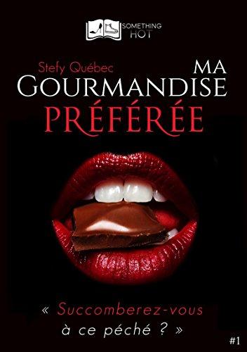 Ma Gourmandise Préférée Tome 1 - Stefy Quebec (2017)