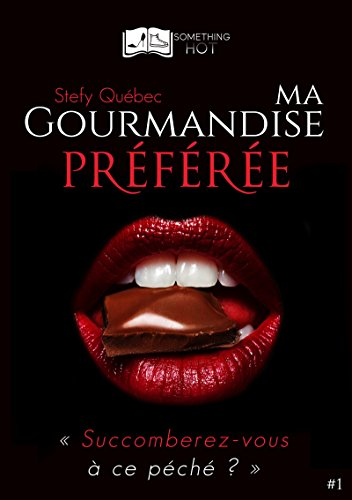 Ma Gourmandise Préférée, tome 1 (Something Hot) par Stefy Québec