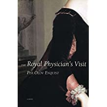 The Royal Physician's Visit by Per Olov Enquist (2001-10-06)