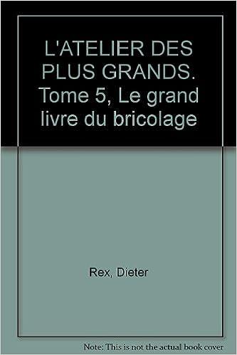 Lire En Ligne Le Grand Livre Du Bricolage Tome 5 Pdf Epub