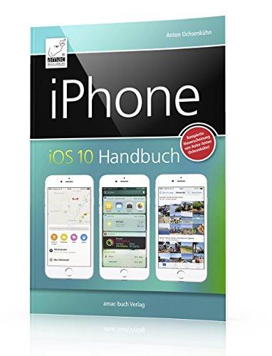 iphone-ios-10-handbuch-fur-iphone-7-und-7-plus-6s-6s-plus-6-und-6-plus-sowie-se-5s-5c-und-5