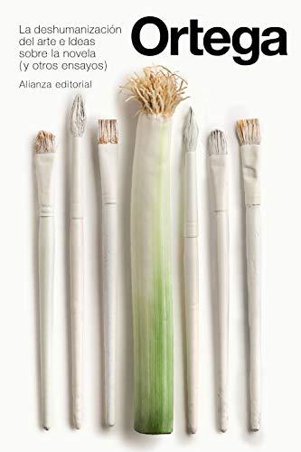 La deshumanización del arte e Ideas sobre la novela y otros ensayos (El Libro De Bolsillo - Bibliotecas De Autor - Biblioteca Ortega Y Gasset)