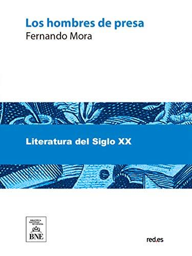 Los hombres de presa por Fernando Mora