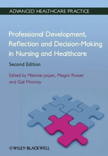 Professional Development, Reflection and Decision-Making in Nursing and Healthcare: Vital Notes (Advanced Healthcare Practice) by Jasper, Melanie, Rosser, Megan, Mooney, Gail (2013) Paperback