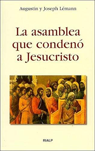 La asamblea que condenó a Jesucristo (Bolsillo) por Augustin y Josep Lémann