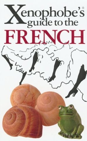 The Xenophobe's Guide to the French (Xenophobe's Guides - Oval Books) by Nick Yapp (1999-09-01)