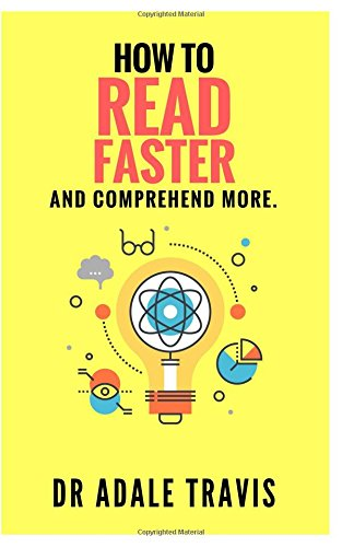 How to Read Faster and Comprehend More.