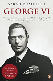 George VI: The Dutiful King by [Bradford, Sarah]